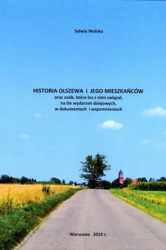 """Okładka książki """"Historia Olszewa ijego mieszkańców orazosób, które los znimi związał, natle wydarzeń dziejowych, wdokumentach iwspomnieniach"""""""
