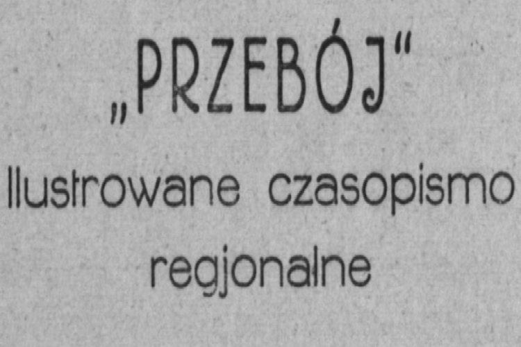 Przebój: ilustrowane czasopismo regionalne