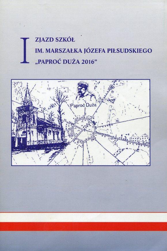 """Okładka ksiązki """"IZjazd Szkół im.Józefa Piłsudskiego wPaproci Dużej"""""""